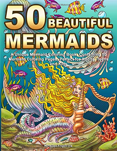 50 Beautiful Mermaids: A Unique Mermaid Coloring Book, Containing 50 Mermaid Coloring Pages, Perfect for Adults, Teens and Kids por Kameliya Angelkova
