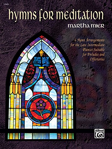 Hymns for Meditation: A Collection of Late Intermediate Piano Solos (English Edition)