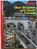 über Brücken und durch Tunnels für die Märklin HO Modelleisenbahn Märklin Bibliothek, 100 Seiten, Bilder