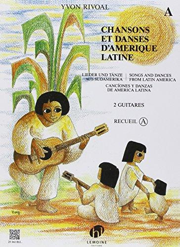 Chansons et Danses d'Amerique Latine Vol A (Songs and Dances of Latin America Vol A) (Guitar Duet)