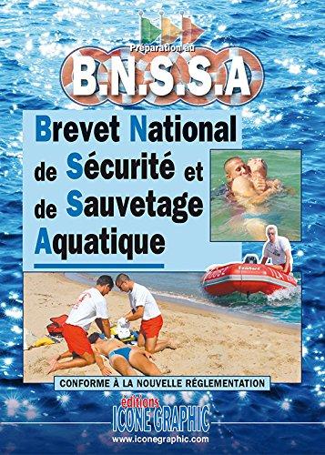 Livre Prparation au B.N.S.S.A. (Brevet National de Scurit et de Sauvetage Aquatique)