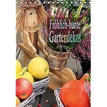 Fröhlich-bunte Gartendekos (Tischkalender 2018 DIN A5 hoch): Stilvolle,Gartendekorationen machen einen Garten zu einem Kunstwerk. (Monatskalender, 14 Seiten ) (CALVENDO Hobbys)