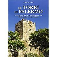 Le torri di Palermo. Le difese nelle opere di fortificazione costiera della Conca d'Oro nei sec. XV-XIX