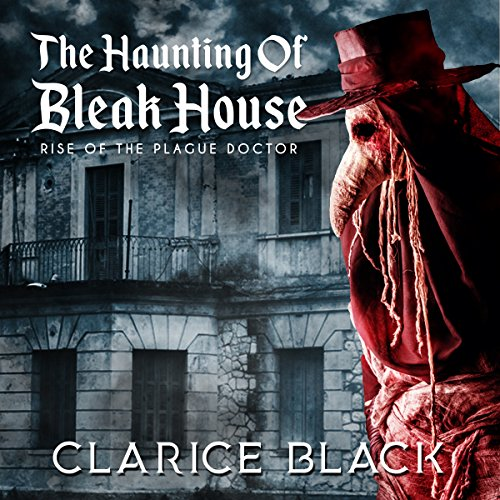 the-haunting-of-bleak-house-rise-of-the-plague-doctor