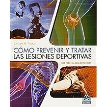 Cómo Prevenir Y Tratar Las Lesiones Deportivas (Medicina)