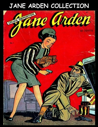 Jane Arden Collection: Five Issue Collection - Golden Age Detective Mystery Comic Collection por Kari A Therrian