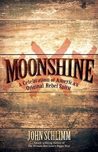 d700ee1f685ef Moonshine  A Celebration of America s Original Rebel Spirit (English  Edition)