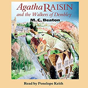 Agatha Raisin and the Walkers of Dembley: Agatha Raisin, Book 4