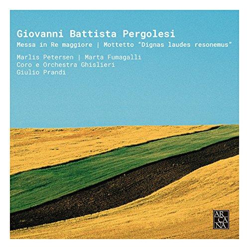 """Pergolesi: Messa in Re Maggiore & Mottetto """"Dignas laudes resonemus"""""""