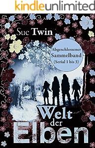 Welt der Elben (Band 1: Silberband, Ahnenblut, Elbentränen) (Welt der Elben - Sammelband)