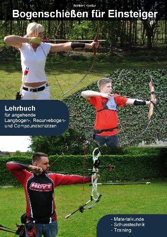 Einsteiger: Bogensport für Einsteiger ()