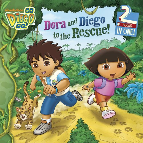 Dora and Diego to the Rescue! (Go, Diego, Go!)