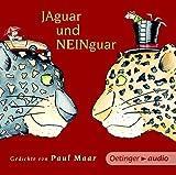 Jaguar und Neinguar. Gedichte von Paul Maar (NA CD: Gedichte, 50 min. Jaguar und Neinguar. Gedichte von Paul Maar CD