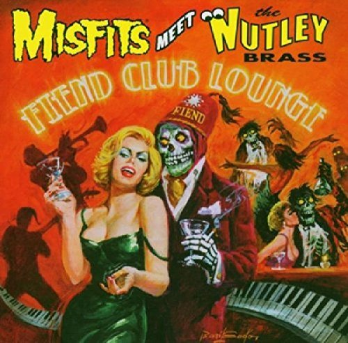 Fiend Club Lounge by Misfits Meet The Nutley Brass (2005-06-28)