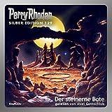 Der steinerne Bote: Perry Rhodan Silber Edition 129. Der 16. Zyklus.Die Kosmische Hanse - Marianne Sydow