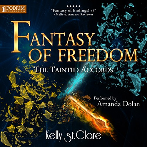 Fantasy of Freedom: The Tainted Accords, Book 4