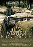 Major & Mrs. Holt's Concise Illustrated Battlefield Guide - The Western Front - North (Major and Mrs Holt's Battlefield Guides)