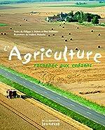 L'Agriculture racontée aux enfants de Philippe-Jacques Dubois