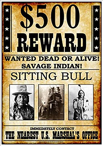 '$500 REWARD - WANTED DEAD OR ALIVE! - SAVAGE INDIAN! - SITTING BULL' - Fantastic A4 Glossy Art Print Exclusive to The Andromeda Print Emporium!