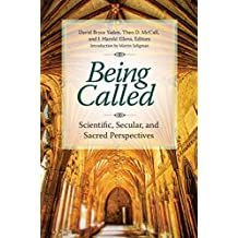 Being Called: Scientific, Secular, and Sacred Perspectives: Scientific, Secular, and Sacred Perspectives
