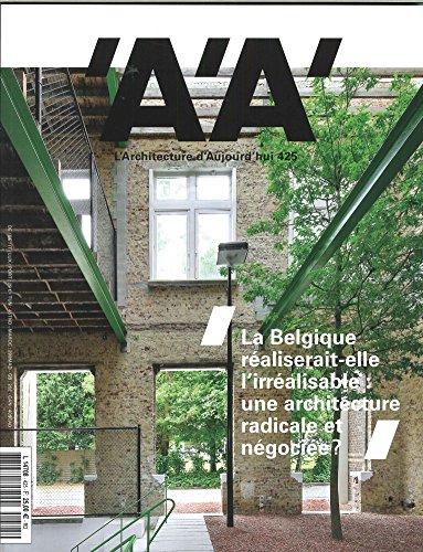L Architecture d Aujourd Hui N 425 Special Belgique - Juin 2018 par Collectif
