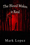 The Blood Makes It Real: Death Series 1 (Death Book) (English Edition)