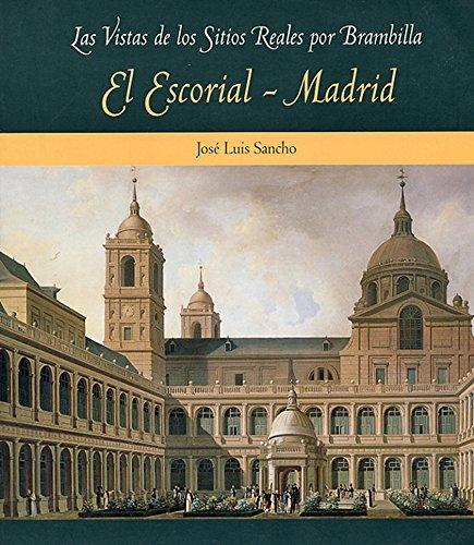El Escorial y Madrid (Las vistas de los Sitios Reales por Brambilla) por Jose Luis Sancho