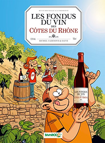Les Fondus du vin : Côtes du Rhone