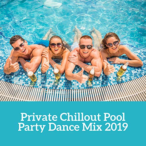 Private Chillout Pool Party Dance Mix 2019 -