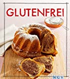 Glutenfrei - Das Backbuch: Brot & Brötchen, Kuchen, Torten, Gebäck und Herzhaftes (Iss Dich gesund!)