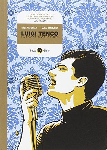 Luigi Tenco. Una voce fuori campo