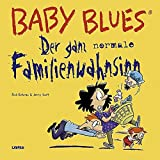 Baby Blues 14: Der ganz normale Familienwahnsinn