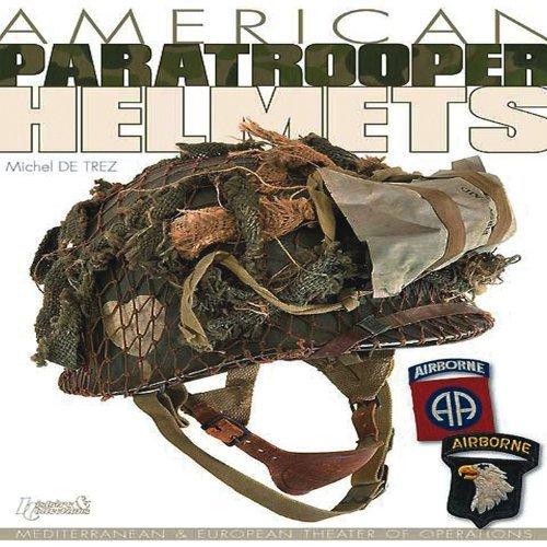American Paratrooper Helmets by Michel De Trez (2010-06-02)
