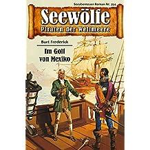Seewölfe - Piraten der Weltmeere 354: Im Golf von Mexiko