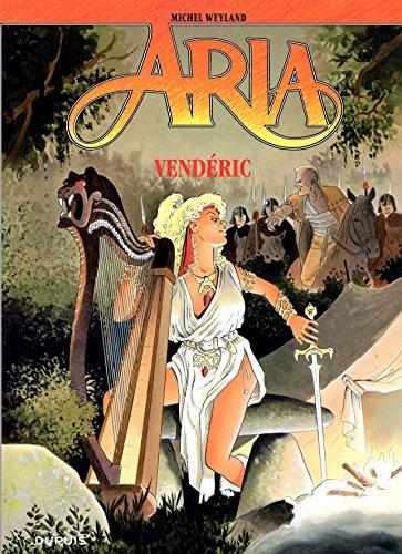 Aria – tome 15 – Venderic par Weyland