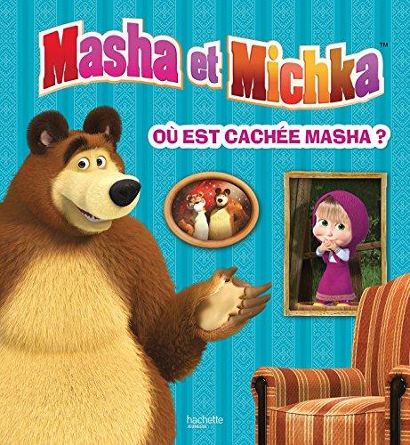 Masha et Michka - Où est cachée Masha ? Livre animé avec flaps par Collectif