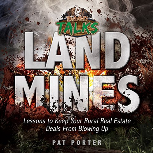 land-mines-lessons-to-keep-your-rural-real-estate-deals-from-blowing-up