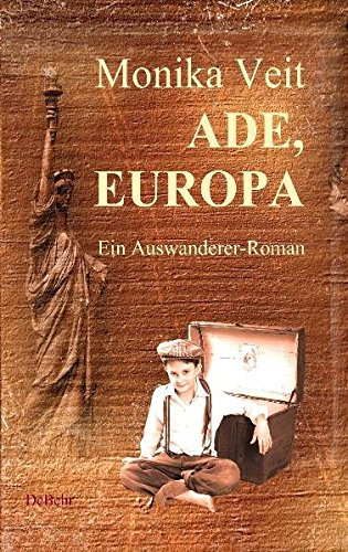 Preisvergleich Produktbild Ade Europa - Historischer Auswanderer-Roman