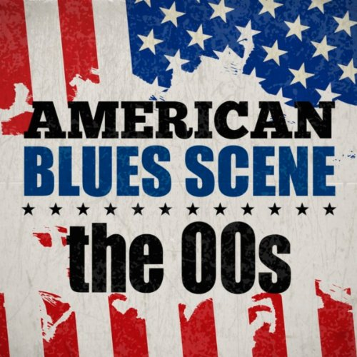 American Blues Scene: The 00s