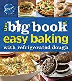 Pillsbury The Big Book of Easy Baking with Refrigerated Dough (Pillsbury Cooking)