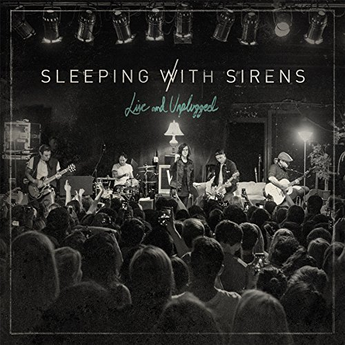 Live & Unplugged by Sleeping With Sirens