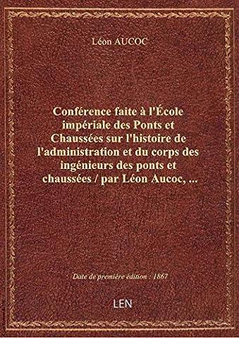 Conférence faite à l'École impériale des Ponts et Chaussées sur