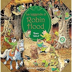 La leggenda di Robin Hood (Primi classici per i più piccoli)