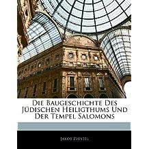 Die Baugeschichte Des Jüdischen Heiligthums Und Der Tempel Salomons