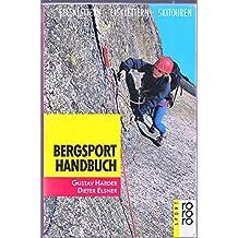 Bergsport - Handbuch - Felsklettern, Eisklettern, Skitouren