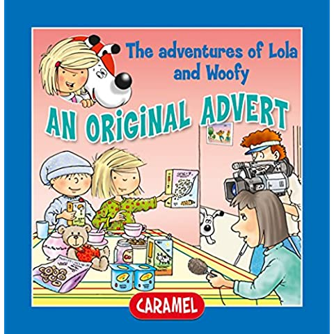 An Original Advert!: Fun Stories for Children (Lola & Woofy Book 13) (English Edition)