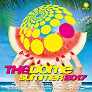 The Dome Summer 2017 [Explicit]