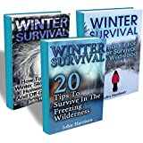 How To Survive The Freezing Cold: Survive Extreme Temperatures Everywhere : (Prepper's Guide, Survival Guide, Alternative Medicine, Emergency) (English Edition)
