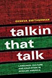 Talkin That Talk: Language, Culture and Education in African America by Geneva Smitherman (1999-10-31)