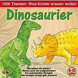 1000 Themen - Was Kinder wissen wollen: Dinosaurier